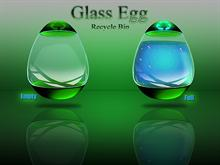 Glass Egg ( Recycle Bin )